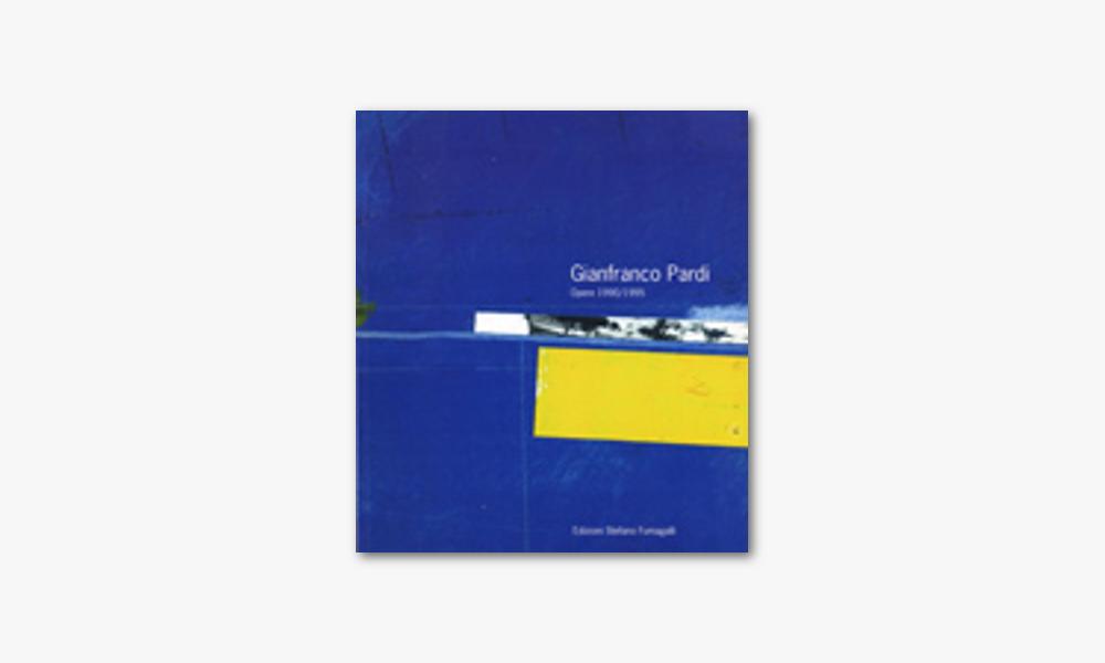 GIANFRANCO PARDI – OPERE 1990/1995 (1996)