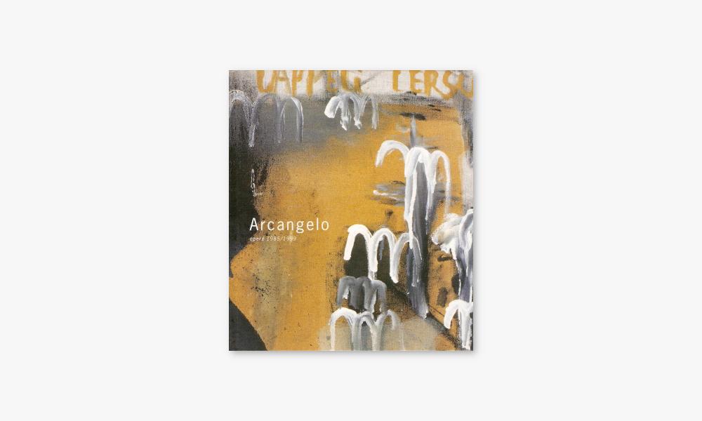 ARCANGELO – OPERE 1985/1999 (1999)