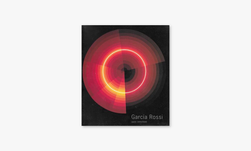 GARCIA ROSSI – OPERE 1959/2000 (2001)