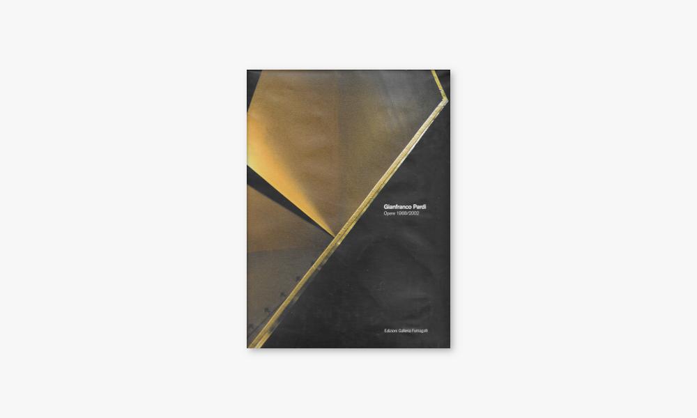 GIANFRANCO PARDI – OPERE 1968/2002 (2002)