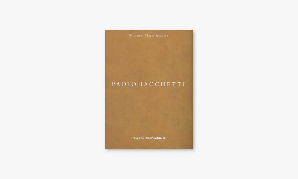 PAOLO IACCHETTI – OPERE DAL 1982 AL 2003 (2004)