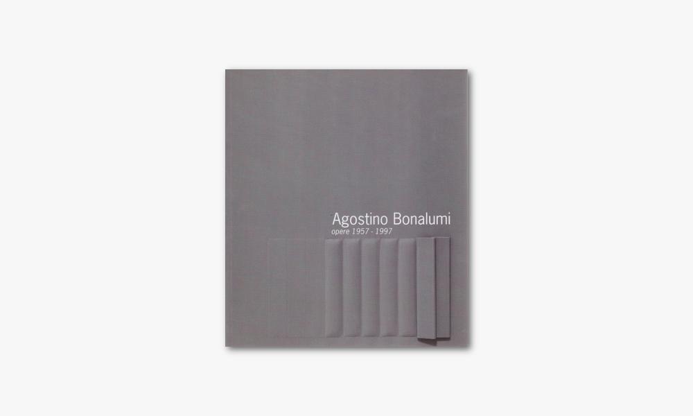 AGOSTINO BONALUMI – OPERE 1957/1997 (1997)