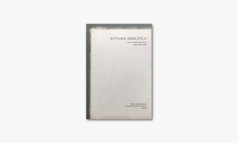PITTURA ANALITICA . UNA RICOGNIZIONE STORICA. ITALIA 1966/1978 (2003)