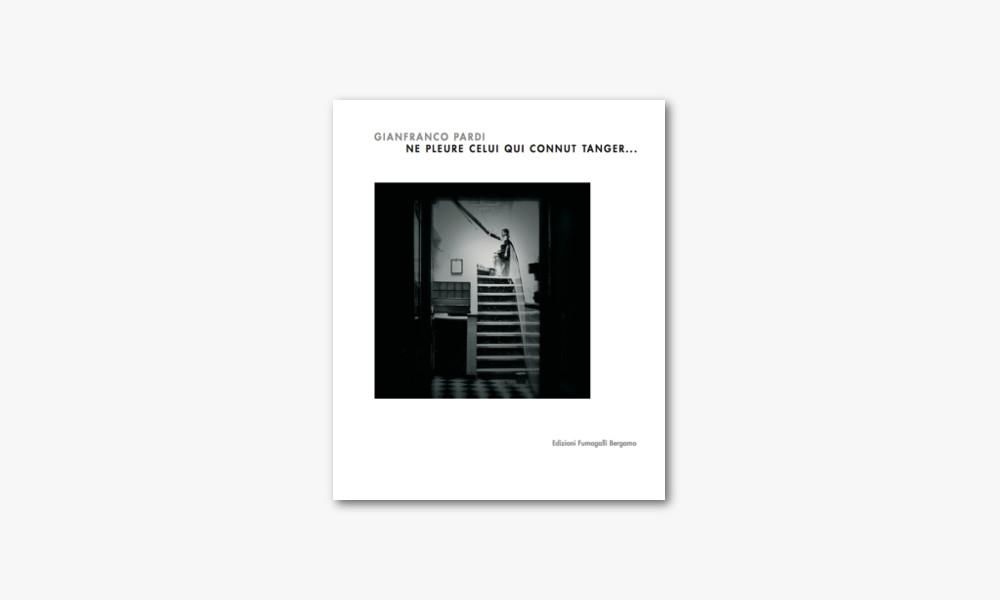GIANFRANCO PARDI – NE PLEURE CELUI QUI CONNUT TANGER… (2004)